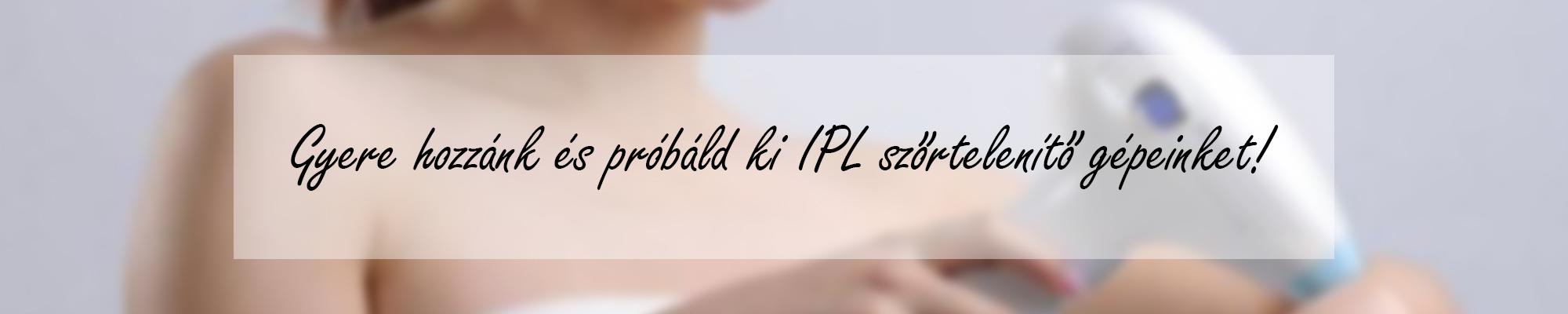 DEESS IPL, Forever Skin IPL kipróbálás, tesztelés